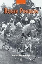 Dernières parutions dans Mémoire du Sport, Roger Pingeon