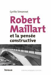 Dernières parutions dans Carnets d'architectes, Robert Maillart et la pensée constructiviste