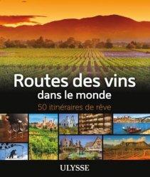 Dernières parutions sur Vins du monde, Routes des vins dans le monde
