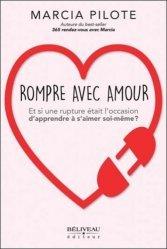 Dernières parutions sur Vivre célibataire, Rompre avec amour. Et si une rupture était l'occasion d'apprendre à s'aimer soi-même ?
