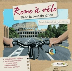 Dernières parutions dans Dans la roue du guide, Rome à vélo