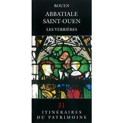 Dernières parutions dans Itinéraires du patrimoine, Rouen Abbatiale Saint-Ouen