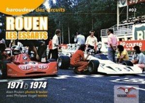 Dernières parutions sur Formule 1 , Rallyes , Courses, Rouen les Essarts. 1971 à 1974