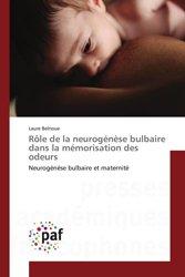Dernières parutions sur Neurologie, Rôle de la neurogénèse bulbaire dans la mémorisation des odeurs