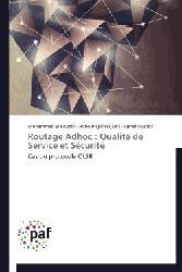 Dernières parutions sur Sécurité réseaux, Routage Adhoc : Qualité de Service et Sécurité Cas du protocole OLSR