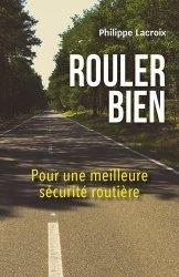 Dernières parutions sur Code de la route, Rouler bien. Pour une meilleure sécurité routière