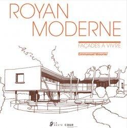 Dernières parutions sur Architecture en France et en région, Royan moderne - facades à vivre