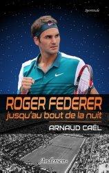 Dernières parutions sur Sports de balle, Roger Federer jusqu'au bout de la nuit