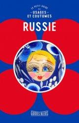 Dernières parutions dans Guides bleus, Russie. Le petit guide des usages et coutumes