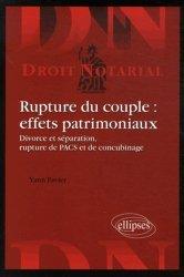 Dernières parutions dans Droit notarial, Rupture du couple : effets patrimoniaux. Divorces et séparation, rupture de PACS et de concubinage