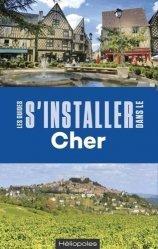 Dernières parutions sur Centre Val-de-Loire, S'installer dans le Cher