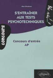 Souvent acheté avec Réussir les tests psychotechniques, le S'entraîner aux tests psychotechniques  Concours d'entrée AP