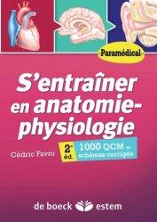 Souvent acheté avec Contrôle continu du DEAS, le S'entraîner en anatomie-physiologie - Paramédical