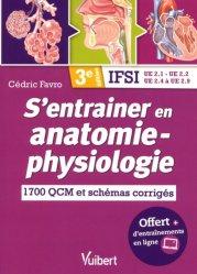 Dernières parutions sur Anatomie - Physiologie, S'entraîner en anatomie-physiologie - IFSI
