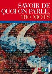 Dernières parutions dans Dossiers, Savoir de quoi on parle, 100 mots