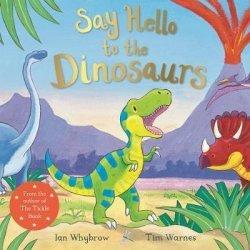 Dernières parutions sur Enfants et Préadolescents, Say Hello to the Dinosaurs