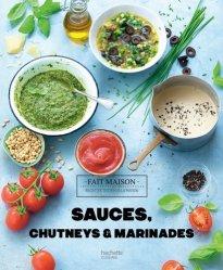 Dernières parutions dans Fait maison, Sauces, chutneys & marinades