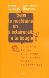 Souvent acheté avec Guide des escargots et limaces d'Europe, le Sans le nucléaire on s'éclairerait à la bougie