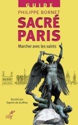 Dernières parutions sur Paris - Ile-de-France, Sacré Paris. Marcher avec les saints