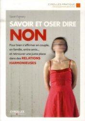 Dernières parutions dans Eyrolles Pratique, Savoir et oser dire non. 3e Edition 2014