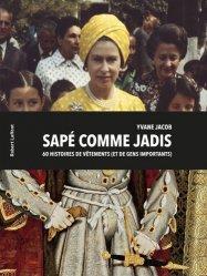 Dernières parutions sur Histoire de la mode, Sapé comme jadis. 60 histoires de vêtements (et de gens importants)