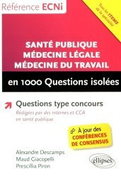 Dernières parutions dans , Santé publique, médecine légale, médecine du travail en 1000 questions isolées