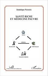 Dernières parutions dans Éthique et pratique médicales, Santé riche et médecine pauvre