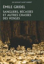 Dernières parutions dans En suivant saint Hubert, Sangliers, bécasses et autres chasses des Vosges