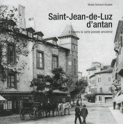 Dernières parutions dans Images d'Antan, Saint-Jean-de-Luz d'antan. A travers la carte postale ancienne