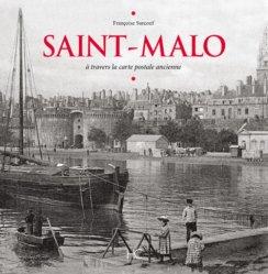 Nouvelle édition Saint-Malo. A travers la carte postale ancienne