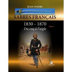 Dernières parutions sur Travail du métal, Sabres Francais 1830-1870 tome 1