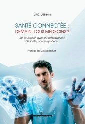 Dernières parutions sur Informatique, Santé connectée : demain, tous médecins ?