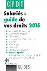 Nouvelle édition Salariés : guide de vos droits. Edition 2015