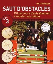 Dernières parutions sur Obstacle, Saut d'obstacles. Volume 3, 110 parcours d'entraînement à monter soi-même