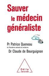 Dernières parutions dans Médecine, Sauvons le médecin généraliste