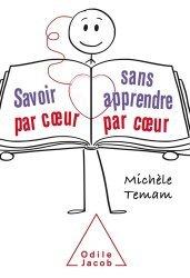 Dernières parutions dans Psychologie, Savoir par coeur sans apprendre par coeur