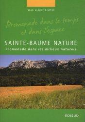 Souvent acheté avec La flore remarquable des Bouches-du-rhone, le Sainte-Baume nature
