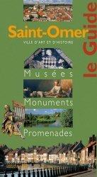Dernières parutions dans Le Guide, Saint-Omer. Musées, monuments, promenades