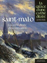 Dernières parutions dans La grâce d'une cathédrale, Saint-Malo. La cathédrale des corsaires