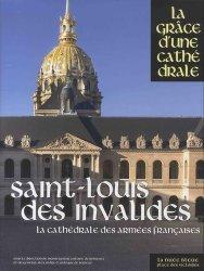 Dernières parutions dans La grâce d'une cathédrale, Saint-Louis des Invalides. La cathédrales des armées françaises
