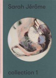 Dernières parutions sur Monographies, Sarah Jérôme. Collection 1, Edition bilingue français-anglais