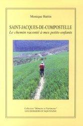 Dernières parutions dans Mémoire et patrimoine, Saint-Jacques-de-Compostelle. Le chemin raconté à mes petits-enfants