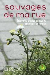 Souvent acheté avec Guide des plantes des villes et des villages, le Sauvages de ma rue. Guide des plantes sauvages des villes de France