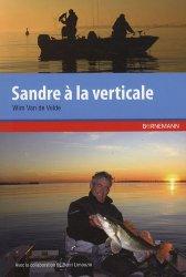 Dernières parutions sur Pêche en eau douce, Sandre à la verticale