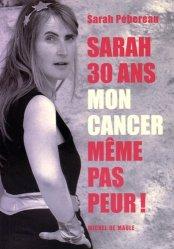 Dernières parutions sur Cancers gynécologiques, Sarah, 30 ans, mon cancer, même pas peur !