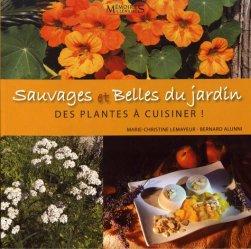 Dernières parutions sur Légumes et champignons, Sauvages et belles du jardin