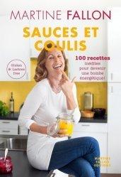 Dernières parutions sur Sauces et épices, Sauces et coulis. 100 recettes inédites pour devenir une bombe énergétique !