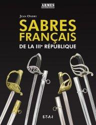Dernières parutions sur Ferronnerie - Métallerie - Serrurerie, Sabres français de la IIIe République