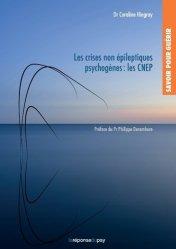 Dernières parutions sur Diagnostics - Fiches de soins, Savoir pour guerir les crises non épileptiques psychogènes