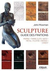 Dernières parutions sur Travail de la pierre, Sculpture : guide des finitions